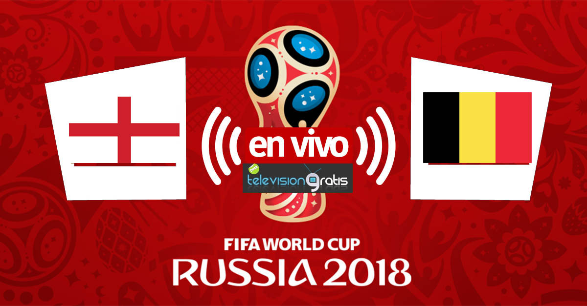 Inglaterra vs Bélgica En Vivo - Tercer puesto Mundial Rusia 2018