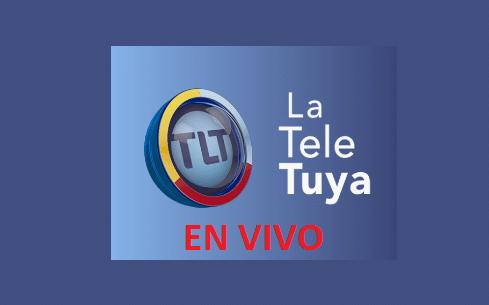 La Tele Tuya - TLT EN VIVO