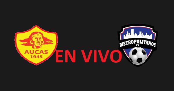 Metropolitanos FC vs Aucas EN VIVO - Copa Sudamericana