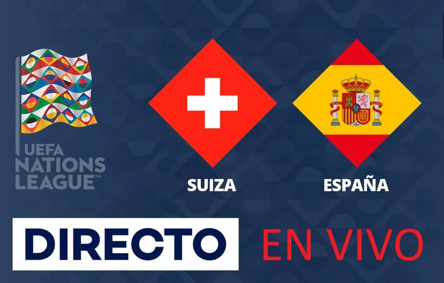 Suiza vs España En Vivo - UEFA Nations League